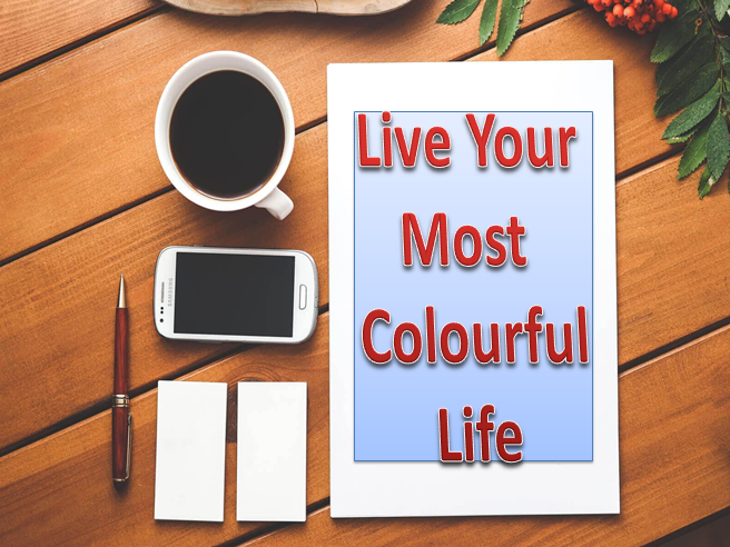 Live Your Most Colourful Life