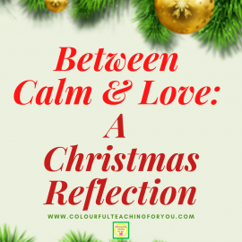 Between Calm and Love: A Christmas Reflection