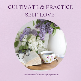 Four Simple Ways to Cultivate and Practice Self-Love