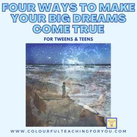 4 Ways To Make Your Big Dreams Come True
