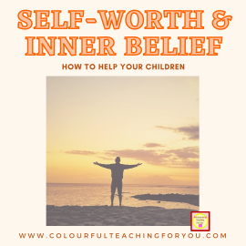How To Help Your Children Build Self-Worth and Start Believing In Themselves
