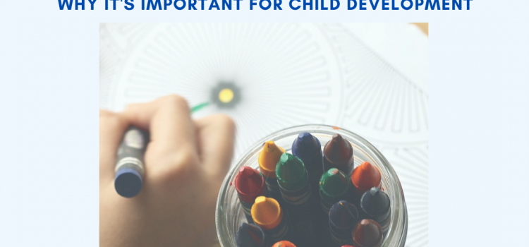 Creative Learning: Why It's Important For Child Development