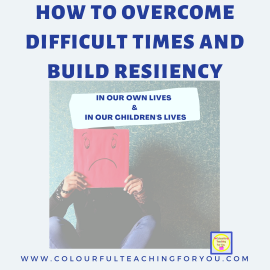 How to Overcome Difficult Times and Build Resiliency